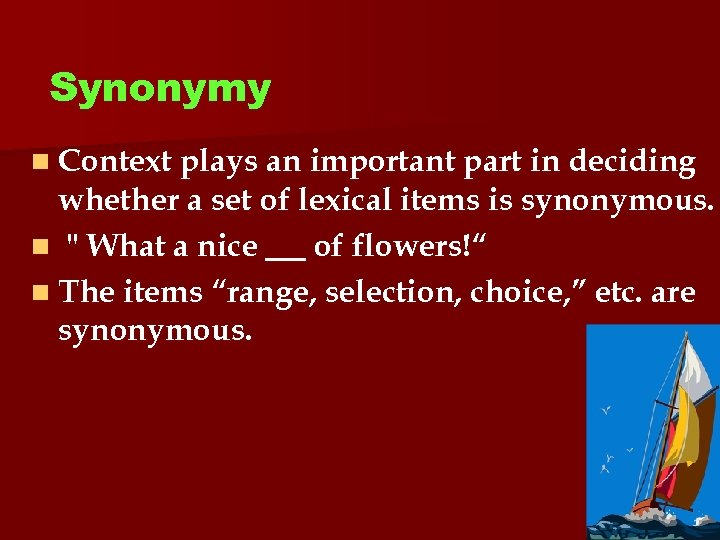 Synonymy n Context plays an important part in deciding whether a set of lexical