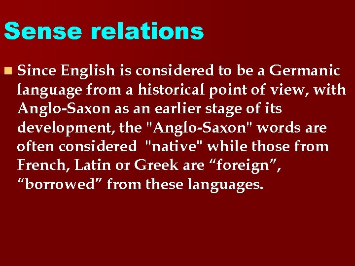 Sense relations n Since English is considered to be a Germanic language from a