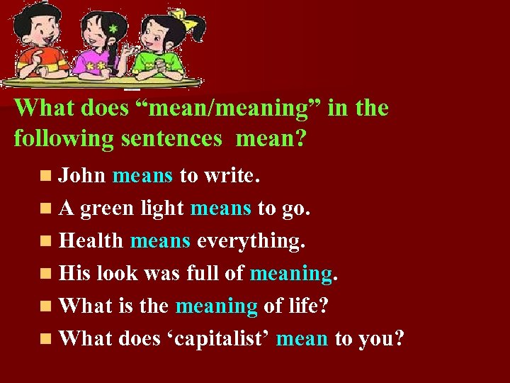 """What does """"mean/meaning"""" in the following sentences mean? n John means to write. n"""