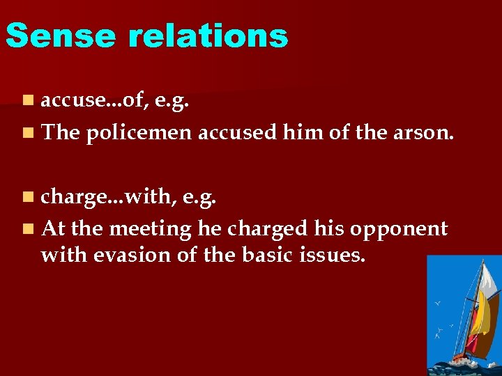 Sense relations n accuse. . . of, e. g. n The policemen accused him