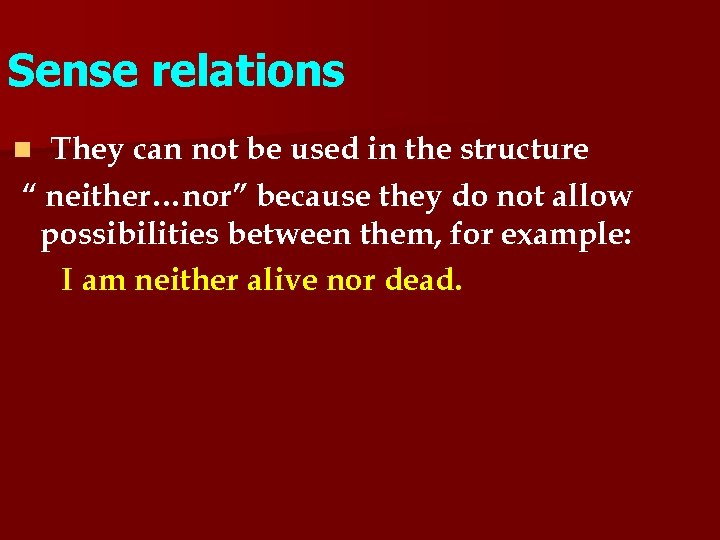 """Sense relations They can not be used in the structure """" neither…nor"""" because they"""
