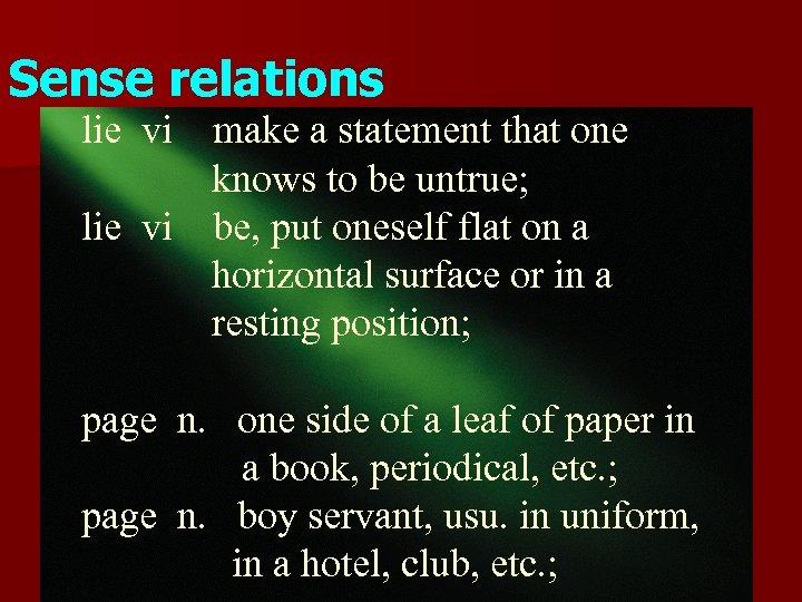 Sense relations lie vi make a statement that one knows to be untrue; lie