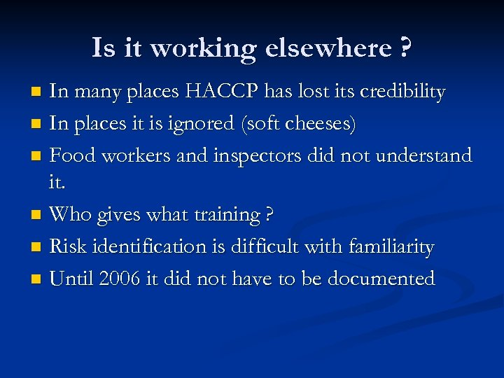 Is it working elsewhere ? In many places HACCP has lost its credibility n