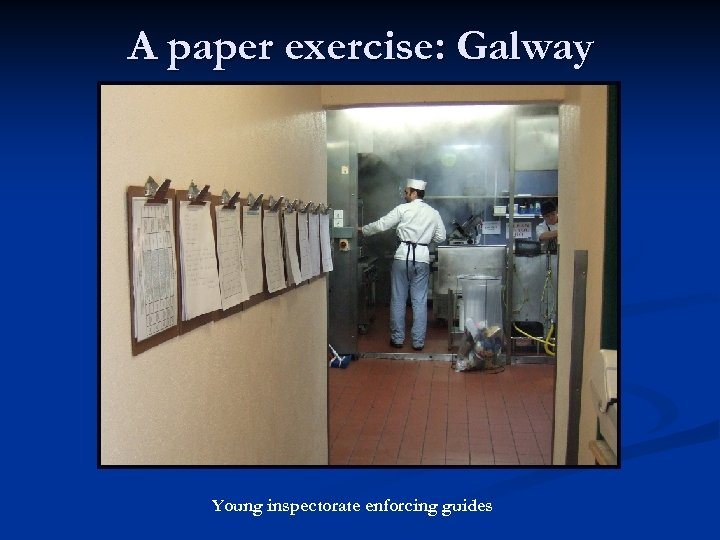 A paper exercise: Galway Young inspectorate enforcing guides