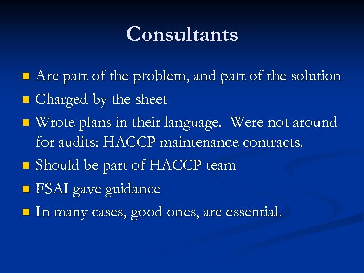 Consultants Are part of the problem, and part of the solution n Charged by