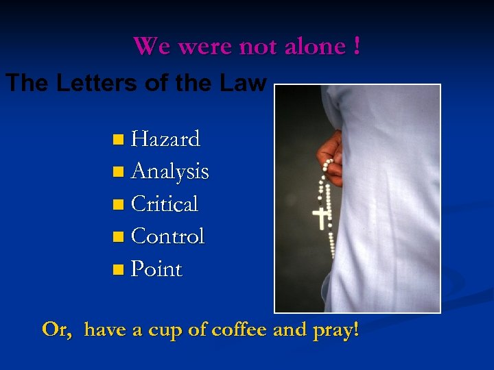 We were not alone ! The Letters of the Law n Hazard n Analysis