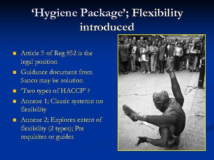 'Hygiene Package'; Flexibility introduced n n n Article 5 of Reg 852 is the