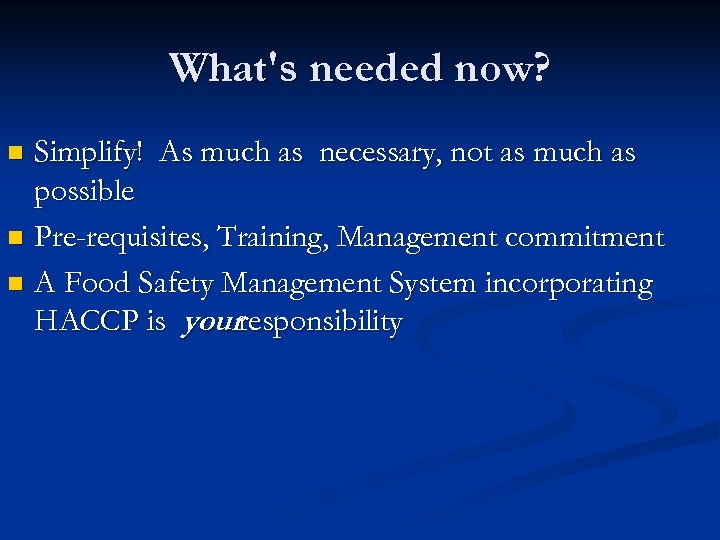 What's needed now? Simplify! As much as necessary, not as much as possible n