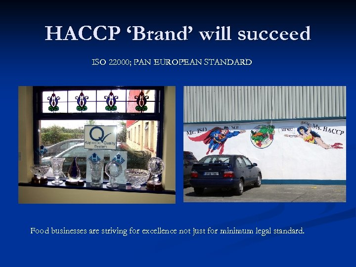 HACCP 'Brand' will succeed ISO 22000; PAN EUROPEAN STANDARD Food businesses are striving for