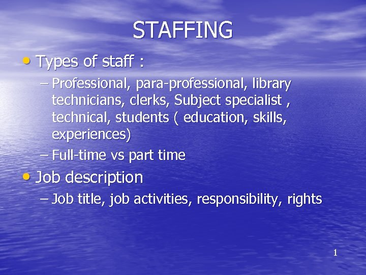 STAFFING • Types of staff : – Professional, para-professional, library technicians, clerks, Subject specialist