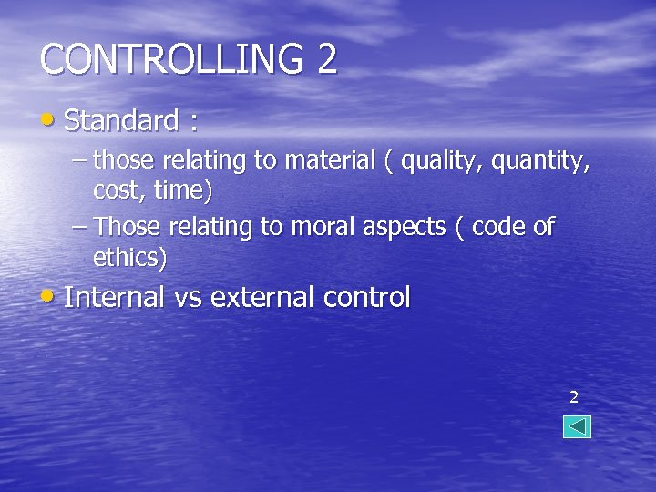 CONTROLLING 2 • Standard : – those relating to material ( quality, quantity, cost,