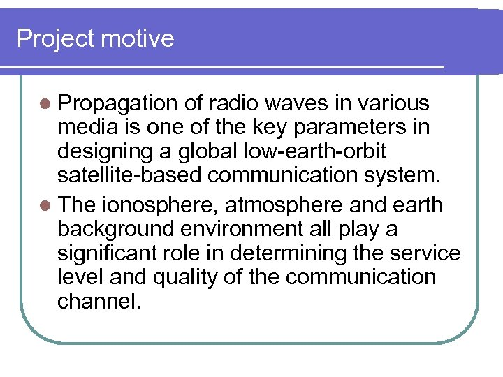 Project motive l Propagation of radio waves in various media is one of the
