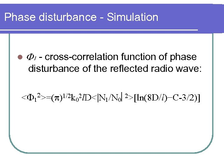 Phase disturbance - Simulation l - cross-correlation function of phase disturbance of the reflected