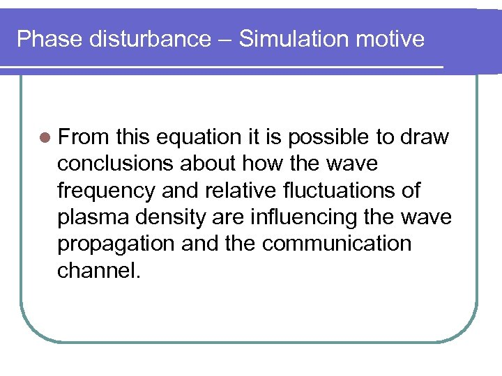Phase disturbance – Simulation motive l From this equation it is possible to draw