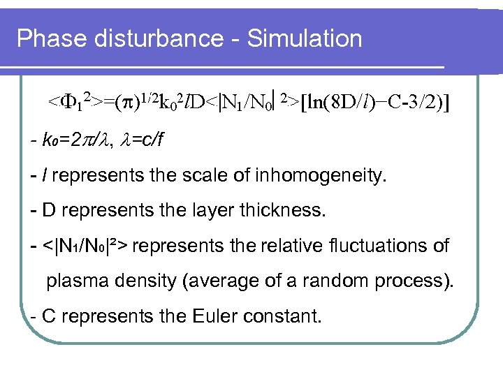 Phase disturbance - Simulation - k 0=2 / , =c/f - l represents the