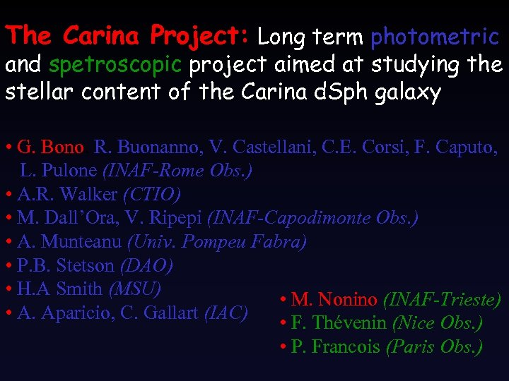 The Carina Project: Long term photometric and spetroscopic project aimed at studying the stellar