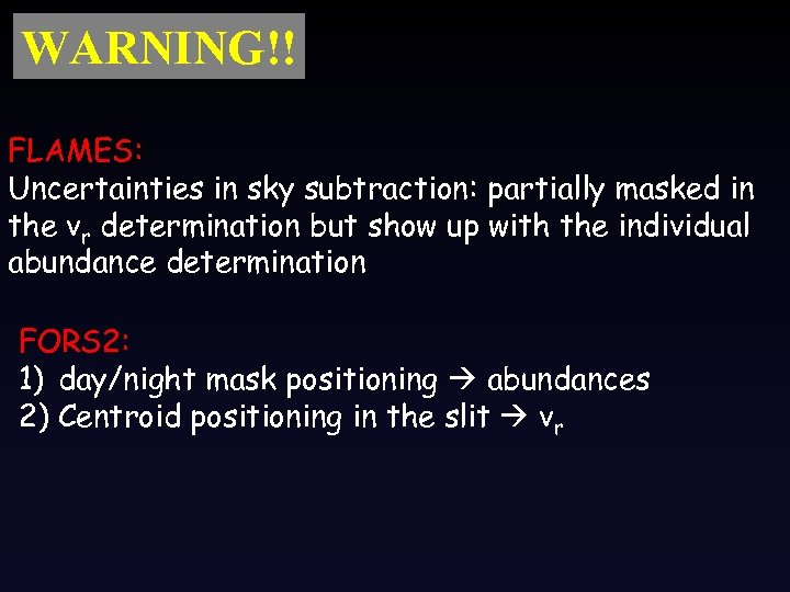 WARNING!! FLAMES: Uncertainties in sky subtraction: partially masked in the vr determination but show