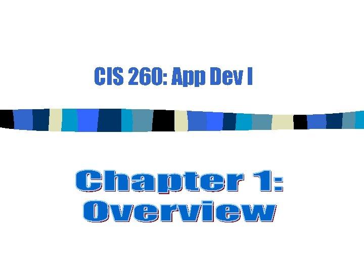 CIS 260: App Dev I