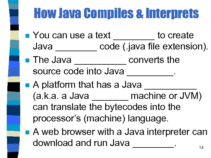 How Java Compiles & Interprets n n You can use a text ____ to