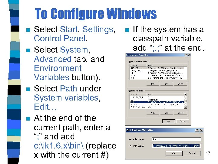 To Configure Windows n n Select Start, Settings, Control Panel. Select System, Advanced tab,