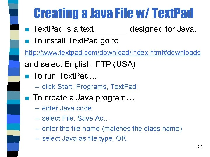 Creating a Java File w/ Text. Pad n n Text. Pad is a text