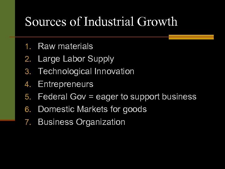 Sources of Industrial Growth 1. Raw materials 2. Large Labor Supply 3. Technological Innovation