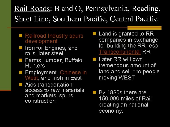 Rail Roads: B and O, Pennsylvania, Reading, Short Line, Southern Pacific, Central Pacific n