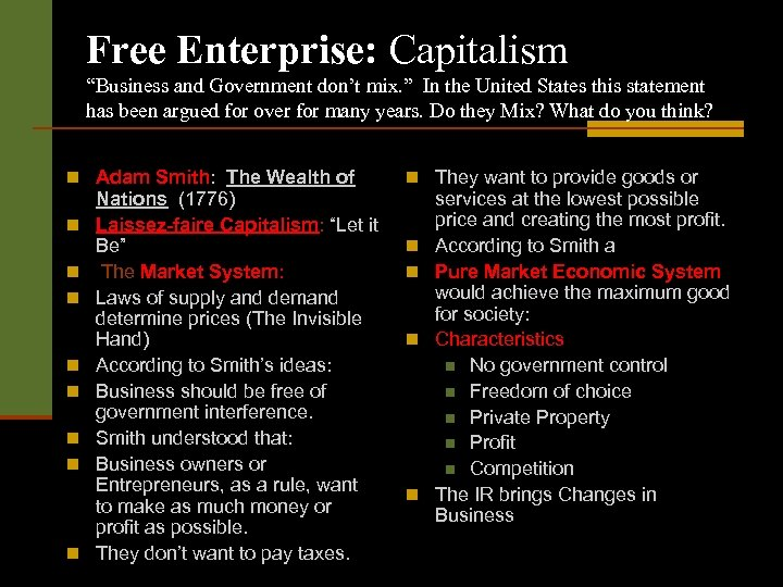 "Free Enterprise: Capitalism ""Business and Government don't mix. "" In the United States this"