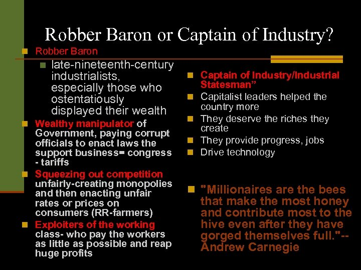 Robber Baron or Captain of Industry? n Robber Baron n late-nineteenth-century industrialists, especially those