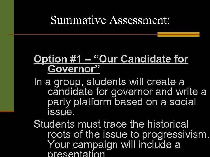 "Summative Assessment: Option #1 – ""Our Candidate for Governor"" In a group, students will"