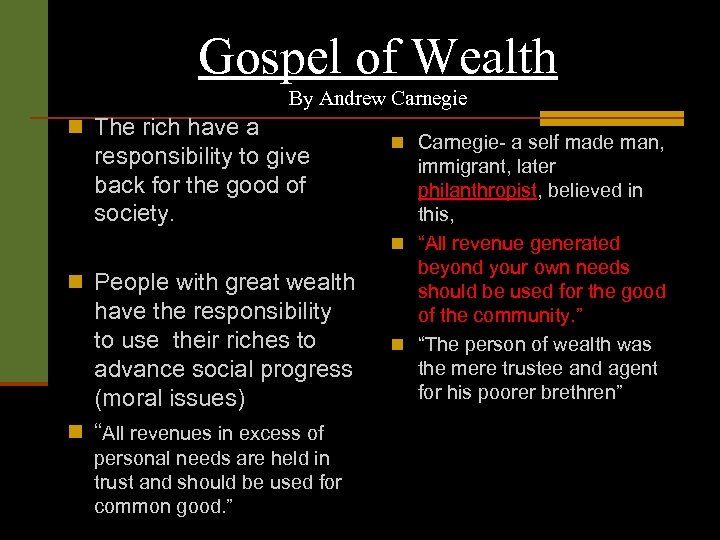 Gospel of Wealth By Andrew Carnegie n The rich have a responsibility to give