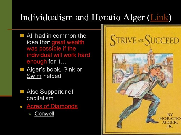 Individualism and Horatio Alger (Link) n All had in common the idea that great