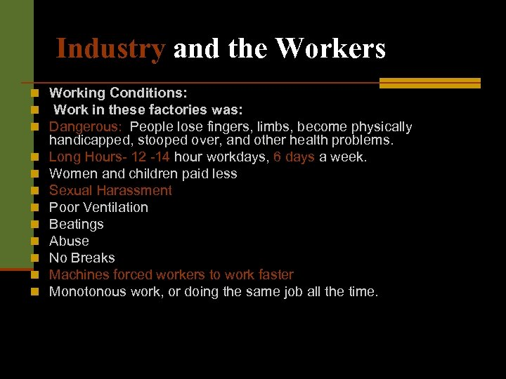 Industry and the Workers n Working Conditions: n Work in these factories was: n