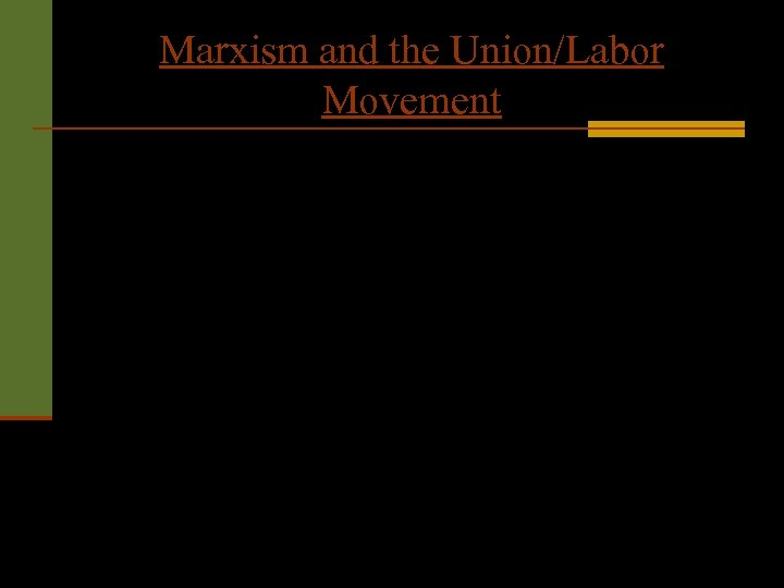 Marxism and the Union/Labor Movement