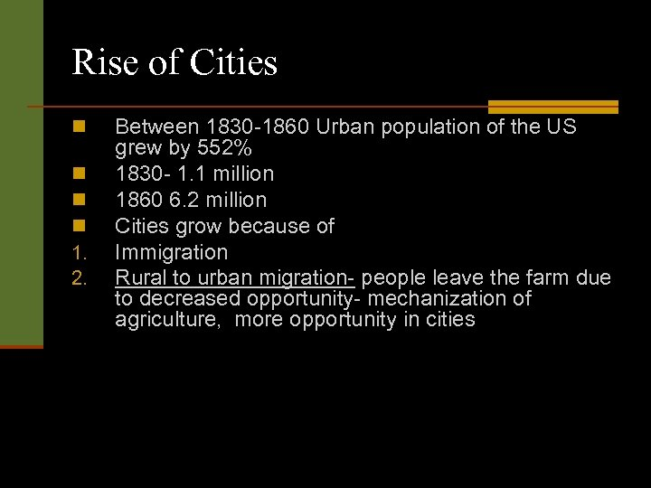 Rise of Cities n n 1. 2. Between 1830 -1860 Urban population of the