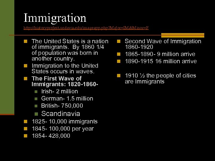 Immigration http: //historyproject. ucdavis. edu/imageapp. php? Major=IM&Minor=F n The United States is a nation