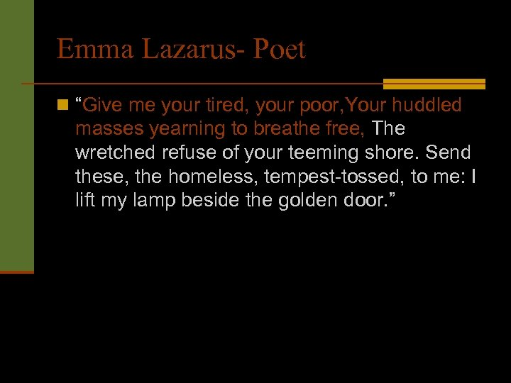 "Emma Lazarus- Poet n ""Give me your tired, your poor, Your huddled masses yearning"