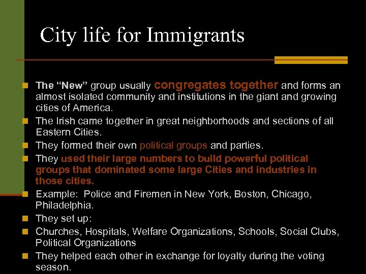 "City life for Immigrants n The ""New"" group usually n n n n congregates"
