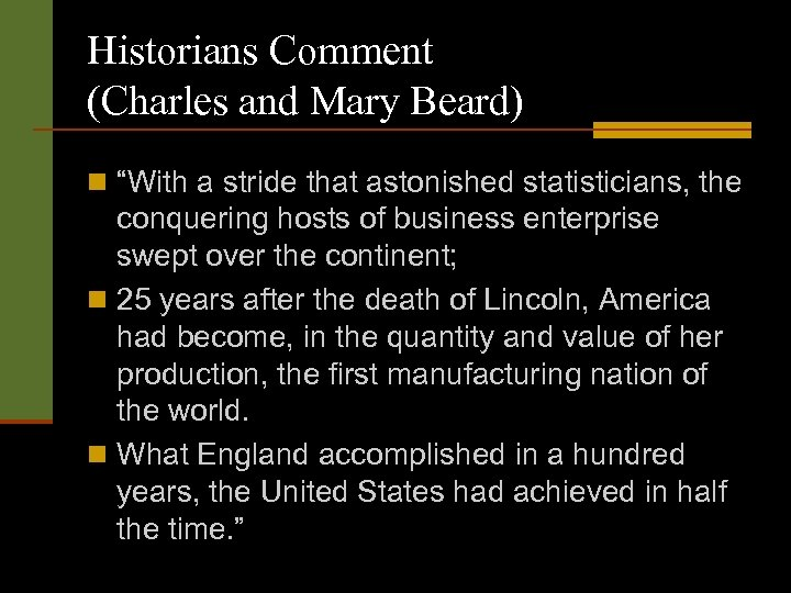 "Historians Comment (Charles and Mary Beard) n ""With a stride that astonished statisticians, the"