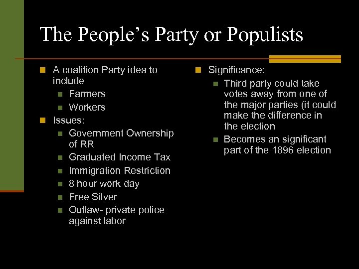 The People's Party or Populists n A coalition Party idea to include n Farmers