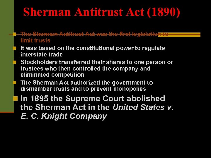 Sherman Antitrust Act (1890) n The Sherman Antitrust Act was the first legislation to