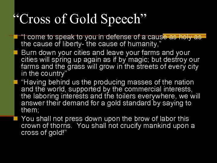 """Cross of Gold Speech"" n ""I come to speak to you in defense of"