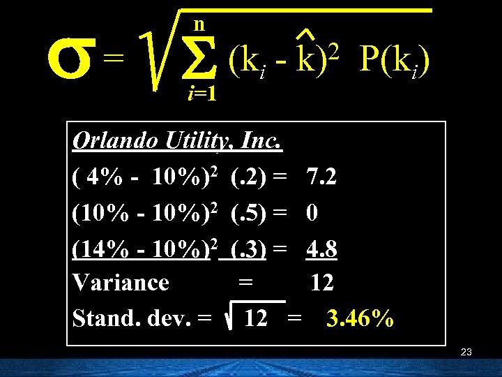 s= n S (k i=1 i 2 k) P(ki) Orlando Utility, Inc. ( 4%