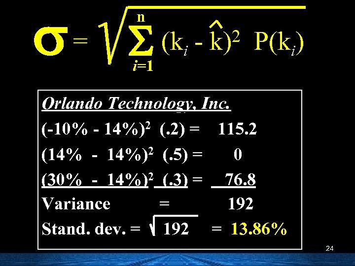 s= n S (k i=1 i 2 k) P(ki) Orlando Technology, Inc. (-10% -