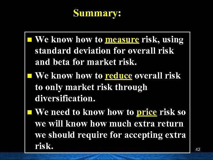 Summary: We know how to measure risk, using standard deviation for overall risk and