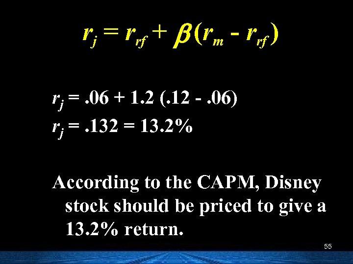 rj = rrf + b (rm - rrf ) rj =. 06 + 1.