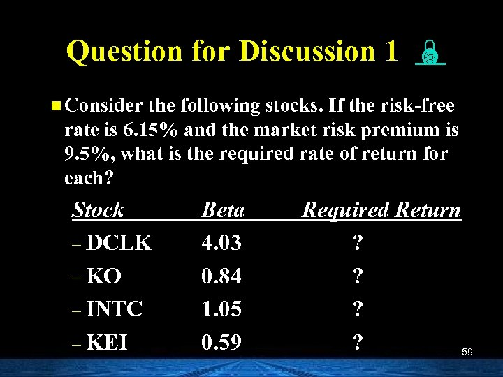Question for Discussion 1 n Consider the following stocks. If the risk-free rate is