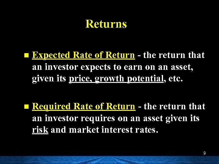 Returns n Expected Rate of Return - the return that an investor expects to