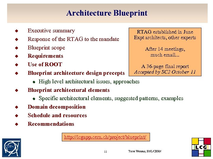 Architecture Blueprint u u u u u Executive summary RTAG established in June Expt