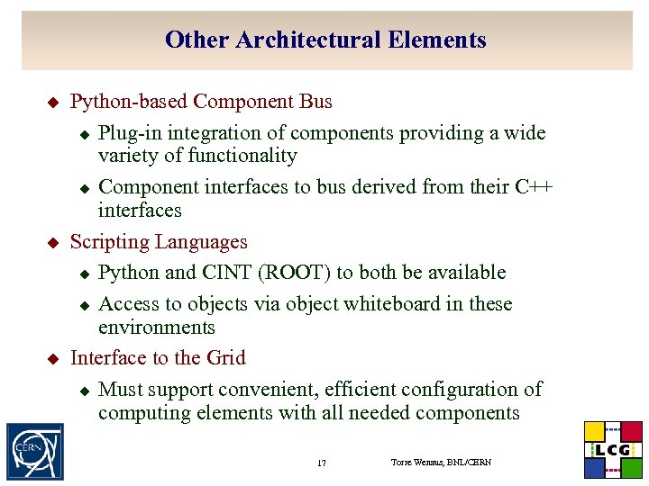 Other Architectural Elements u u u Python-based Component Bus u Plug-in integration of components